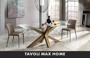 TAVOLI MAX HOME